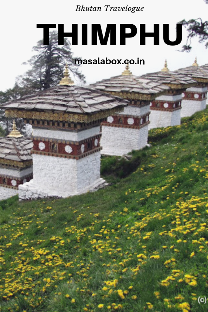 Thimphu Travelogue