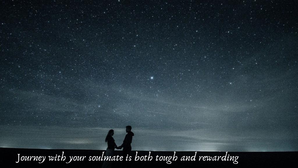 Journey soulmate tough rewarding